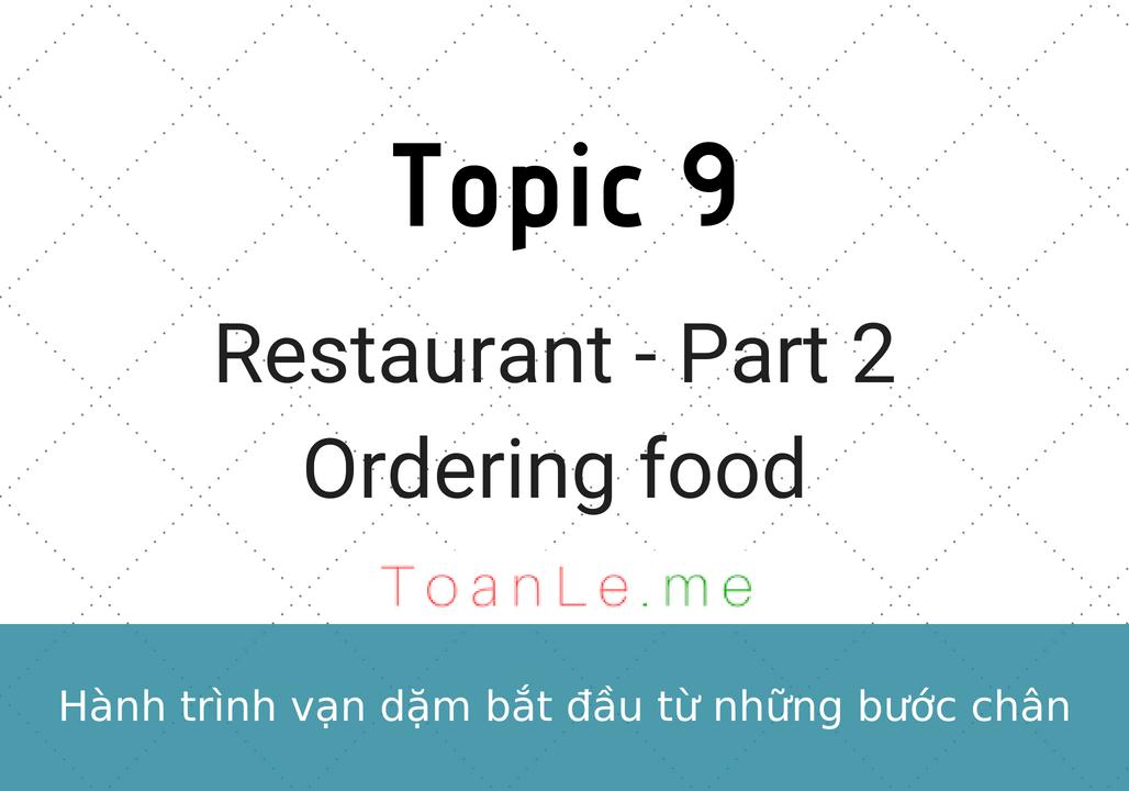 Topic 9 Restaurant - Part 2 Ordering food