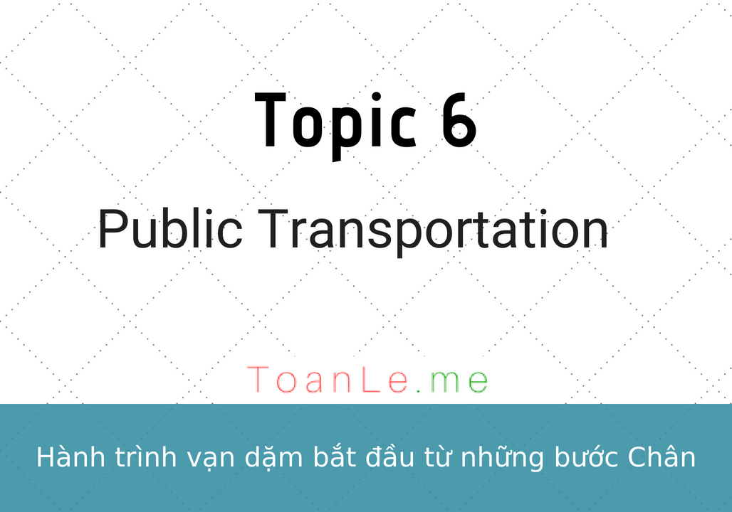 toanle me Day 6 - Topic 6 Public Transportation