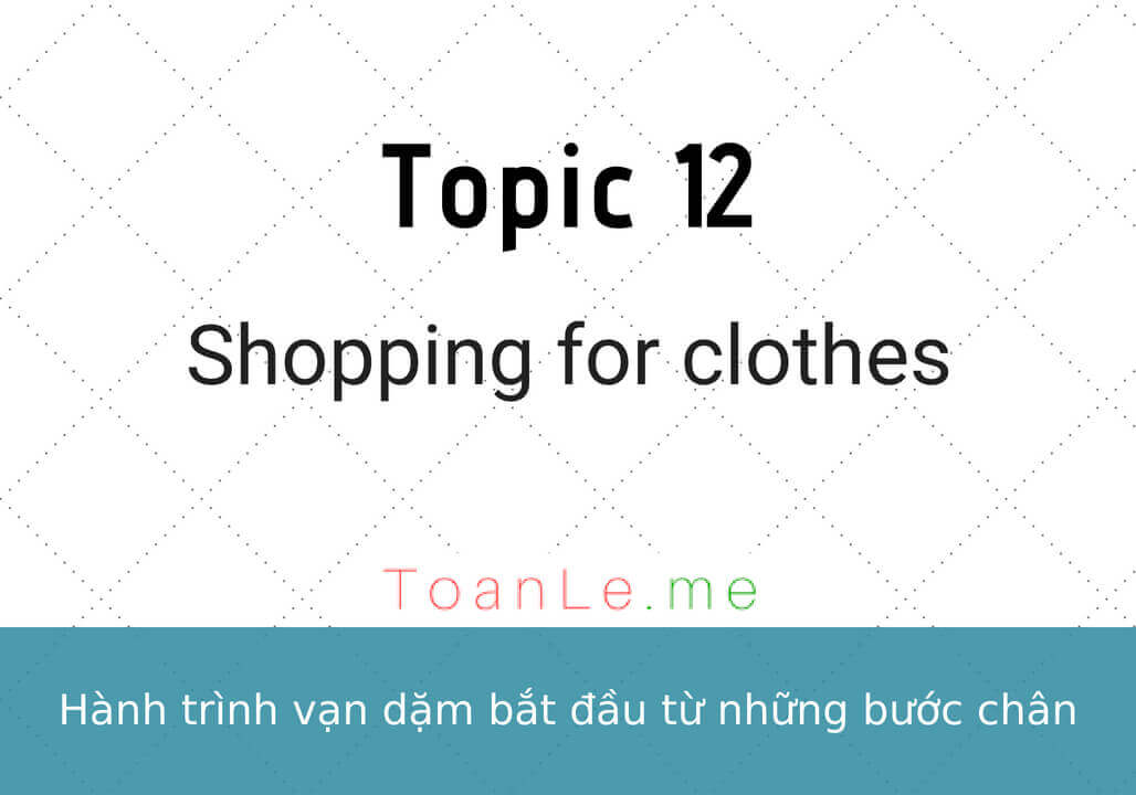 toanle me Topic 12 - Shopping for clothes