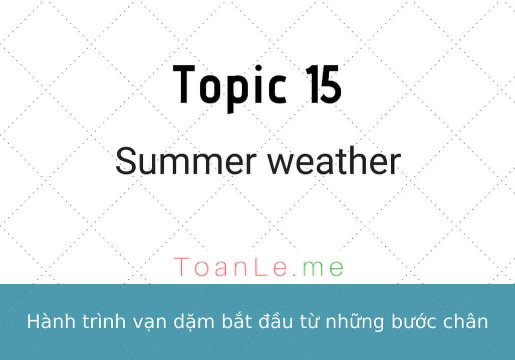 toanle me Topic 15 Summer weather