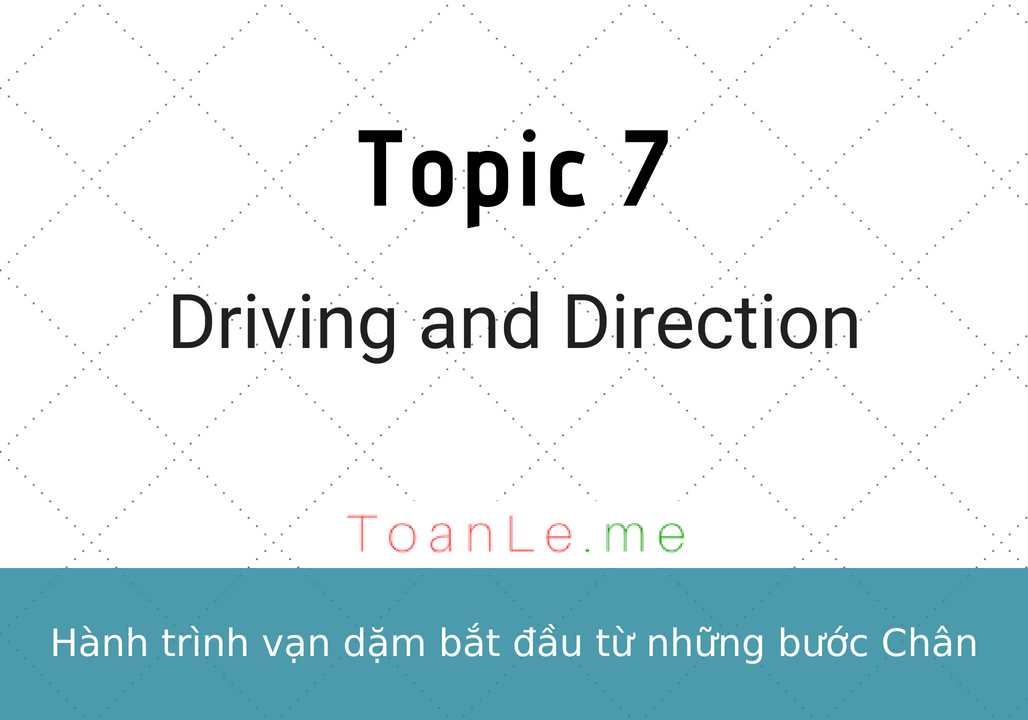 toanle me Topic 7 Driving and Direction
