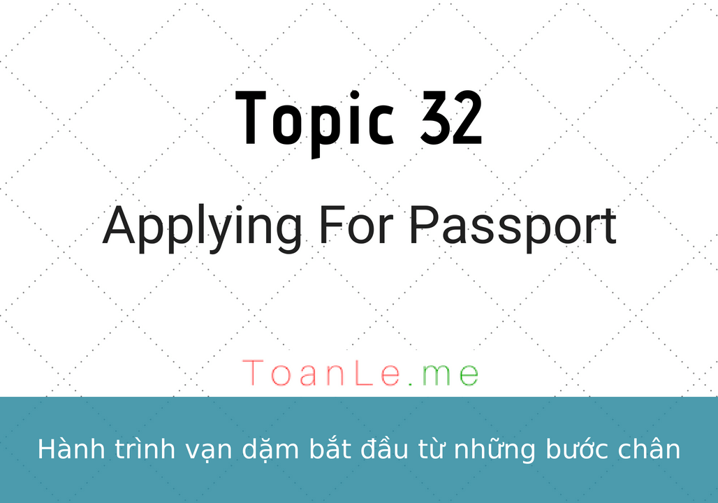 toan le Topic 32 Applying For Passport