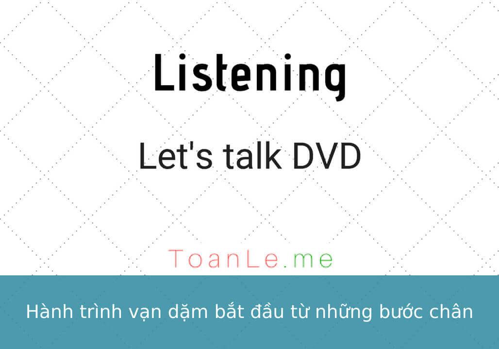toanle me Lets talk DVD