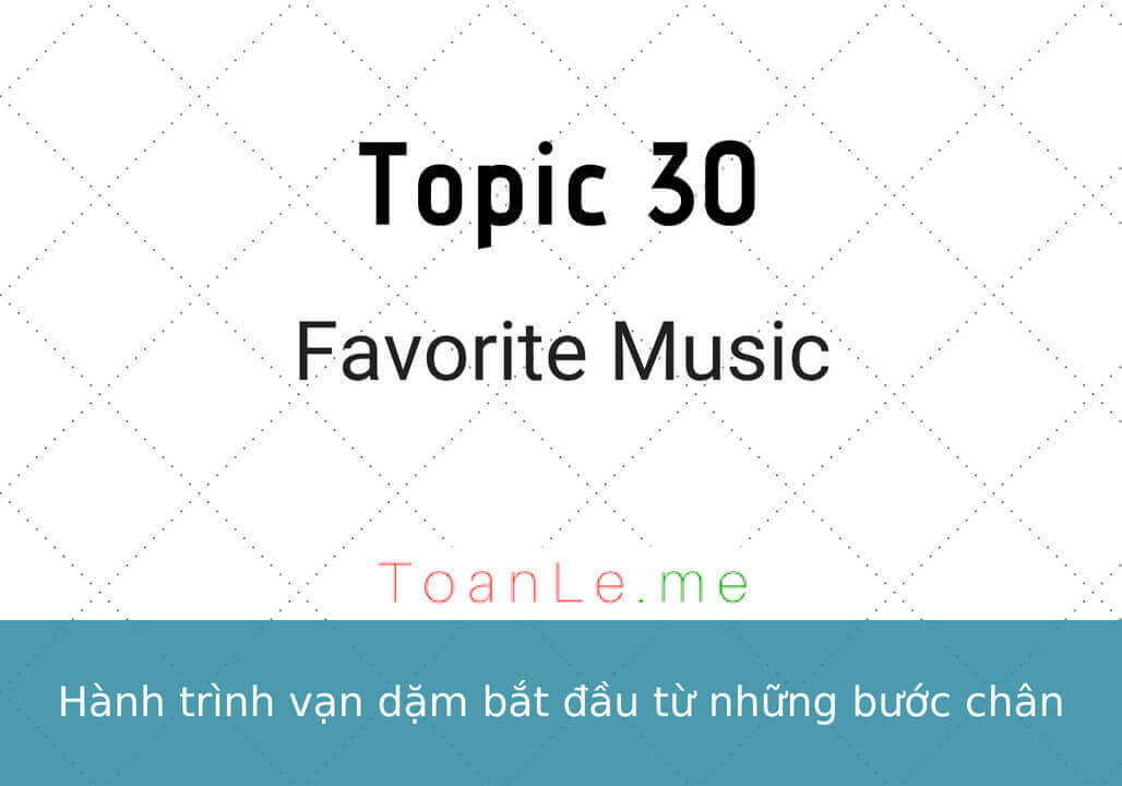toanle me topic 30 Favorite Music
