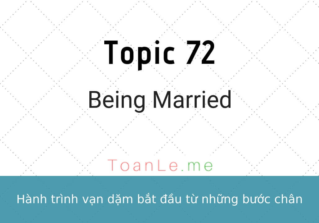 toan le luca topic 72 Being Married