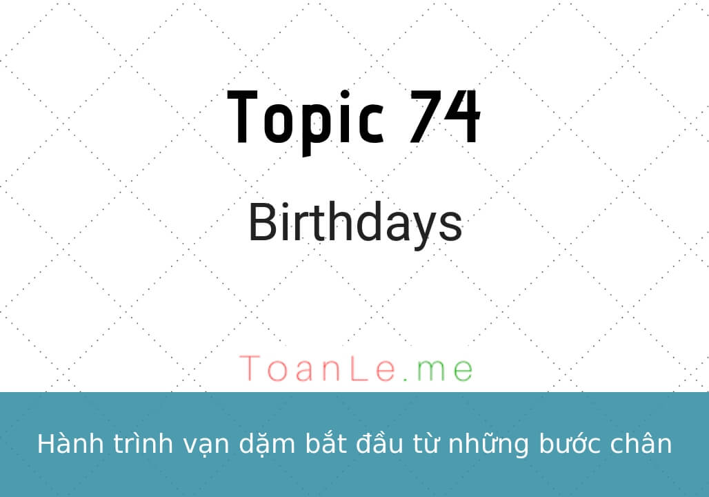 toan le luca topic 74 Birthdays