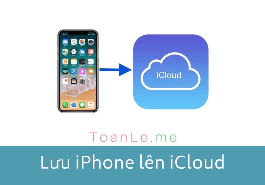 Cách sao lưu dữ liệu và hình ảnh của iphone lên icloud