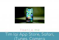 tim lai ung dung App Store Safari iTunes Camera