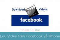 Luu Video tren Facebook ve iPhone