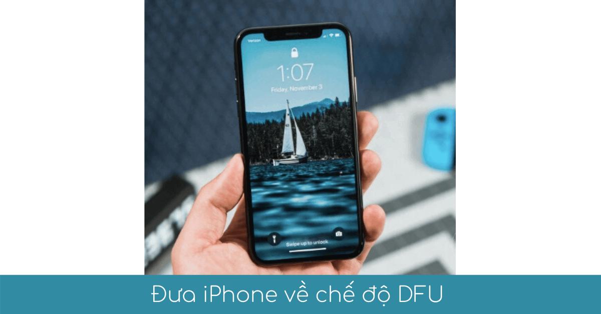 dua iPhone ve che do DFU
