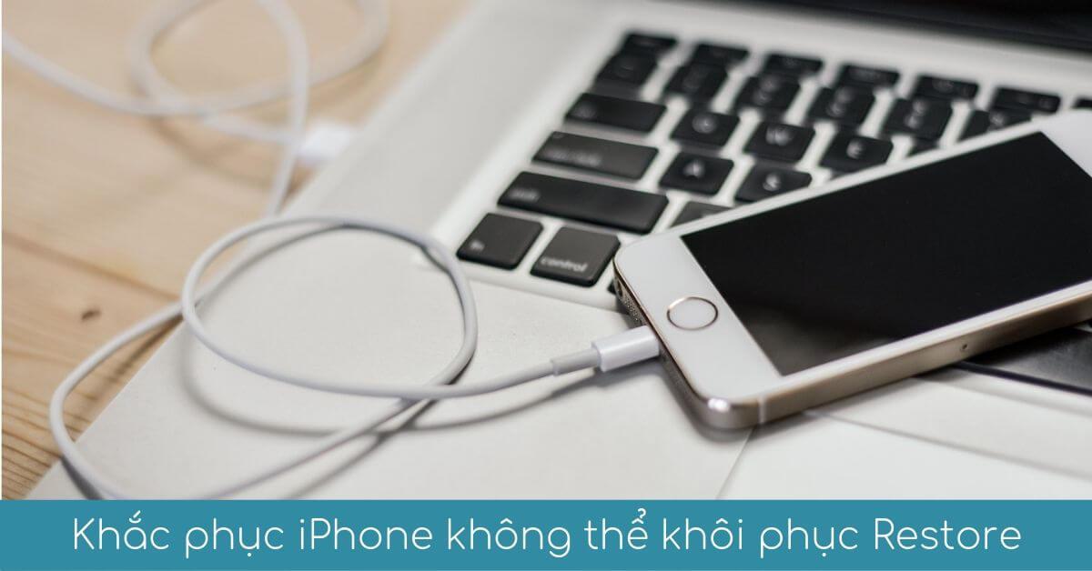 khac phuc iphone khong the restore