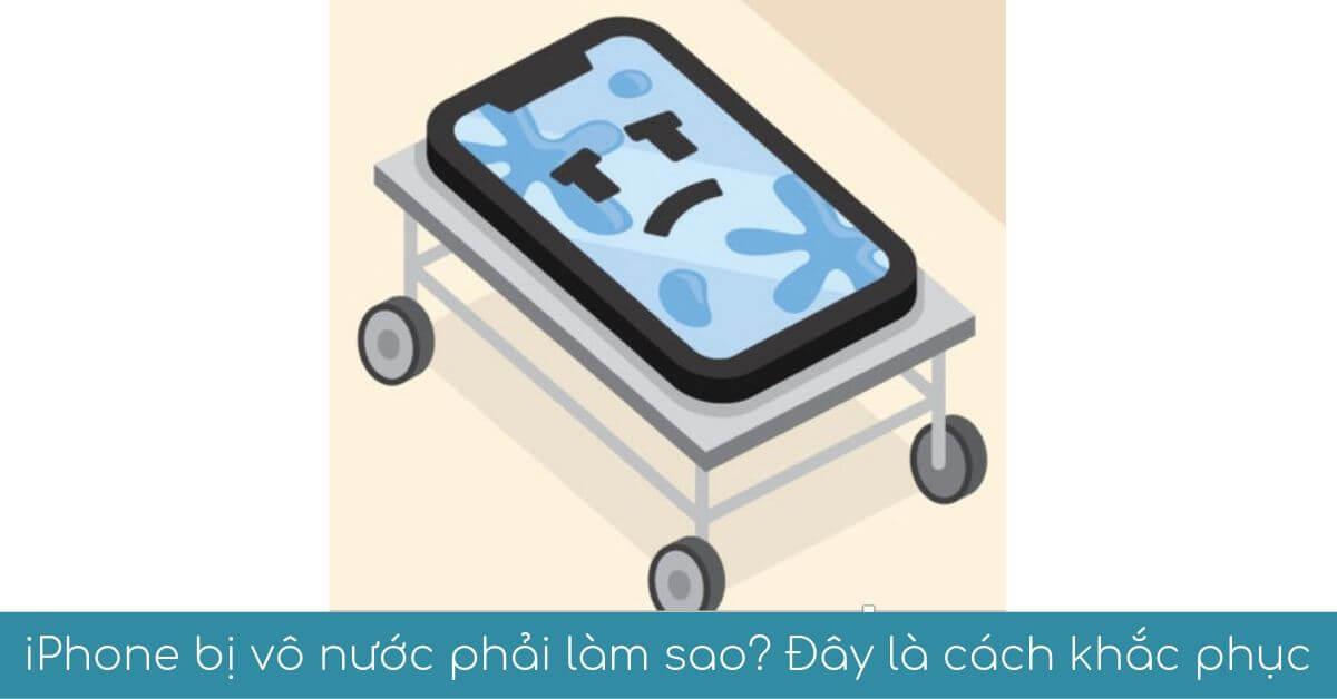 iphone bi vo nuoc phai lam sao