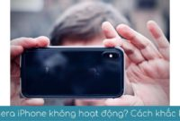 khac phuc camera iphone khong hoat dong