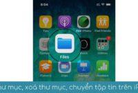 tao thu muc xoa thu muc chuyen tap tin tren iphone app files