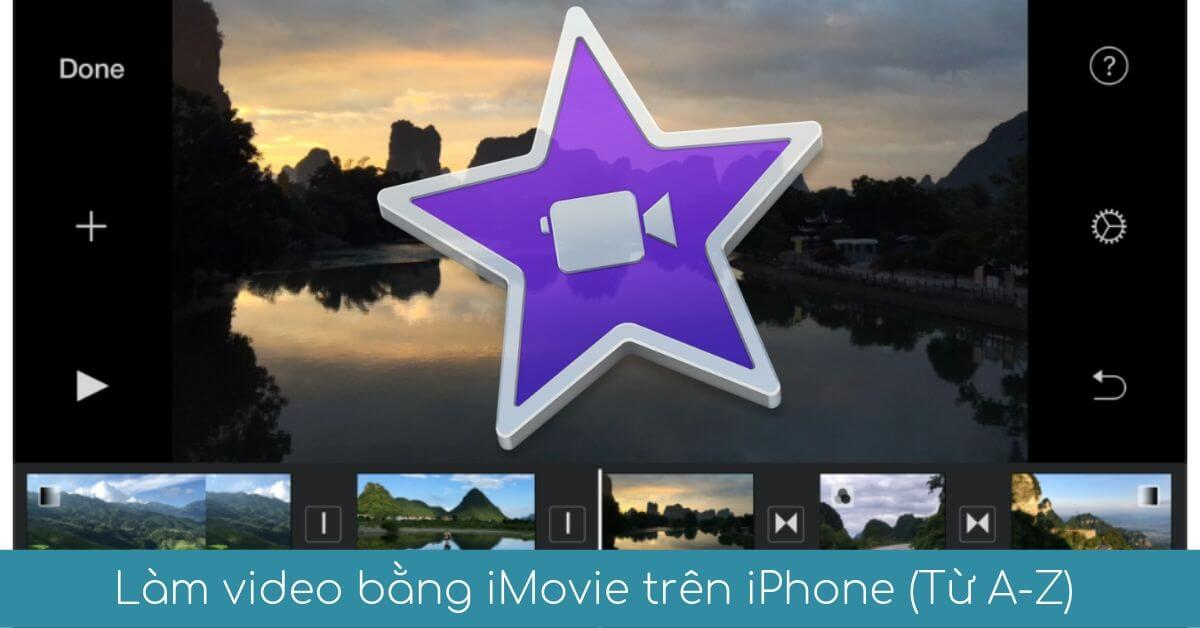 huong dan lam video bang imovie tren iphone
