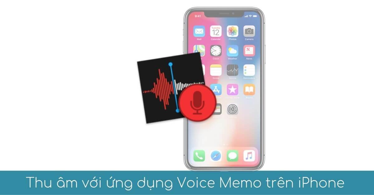 thu am voi ung dung voice memo