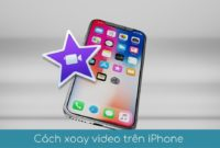 cach xoay video tren iphone imovie