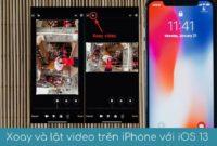 Xoay va lat video tren iPhone iOS 13