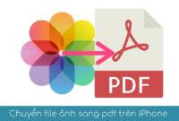 00 chuyen file anh sang pdf tren iphone
